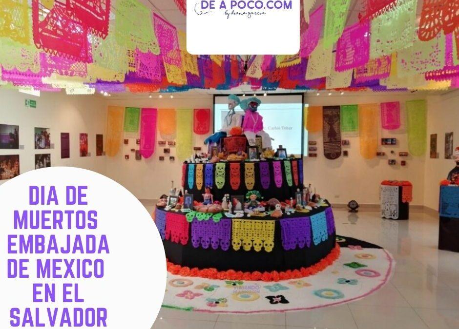 DIA DE MUERTOS EMBAJADA DE MEXICO EN EL SALVADOR 2020