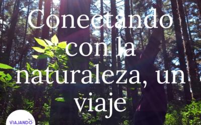Conectando con la naturaleza, un viaje